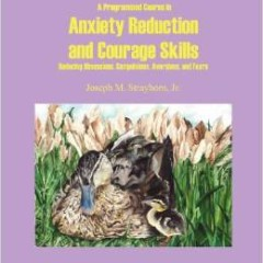 Programmed Course in Anxiety-Reduction and Courage Skills