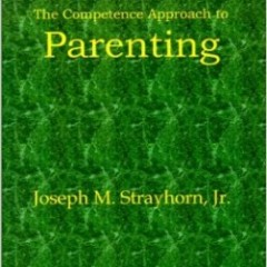The Competence Approach to Parenting